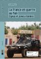 La France en guerre au Mali, enjeux et zones d'ombres